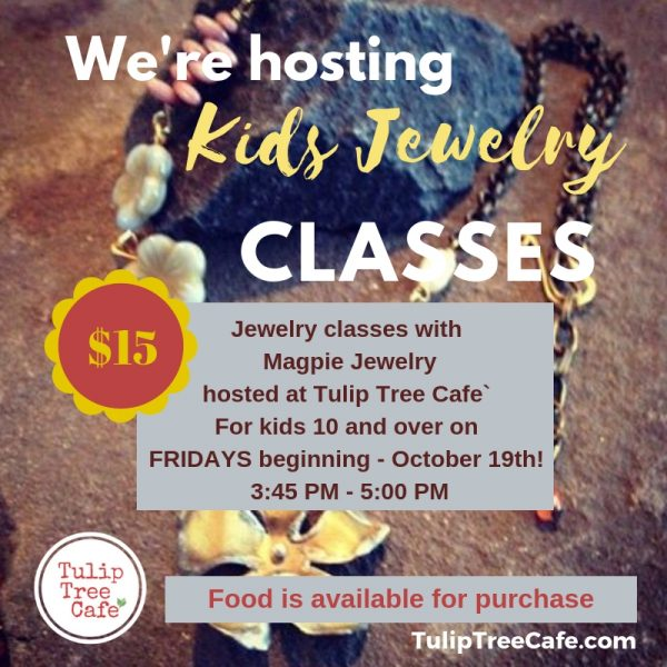 Kids Jewelry Classes at the Cafe!